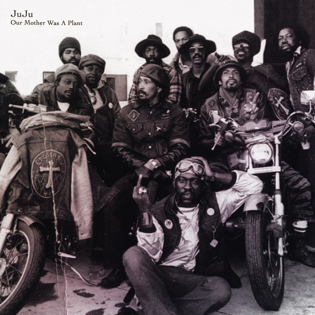 JuJu 'Our Mother Was A Plant' - Cargo Records UK