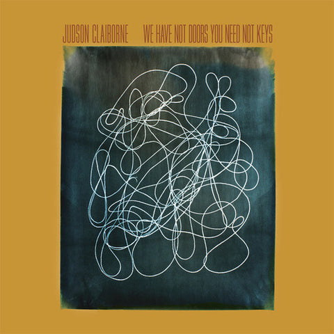 Judson Claiborne 'We Have Not Doors You Need Not Keys' - Cargo Records UK