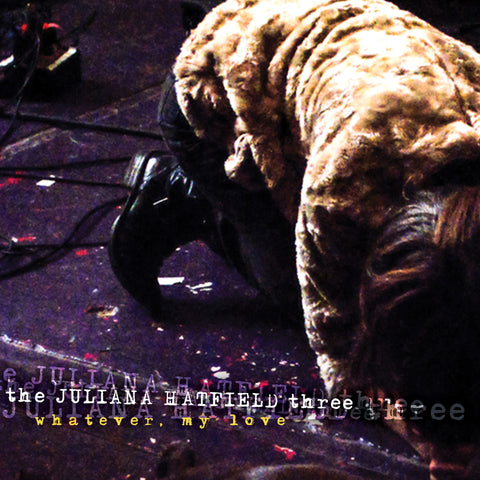 The Juliana Hatfield Three 'Whatever, My Love' - Cargo Records UK