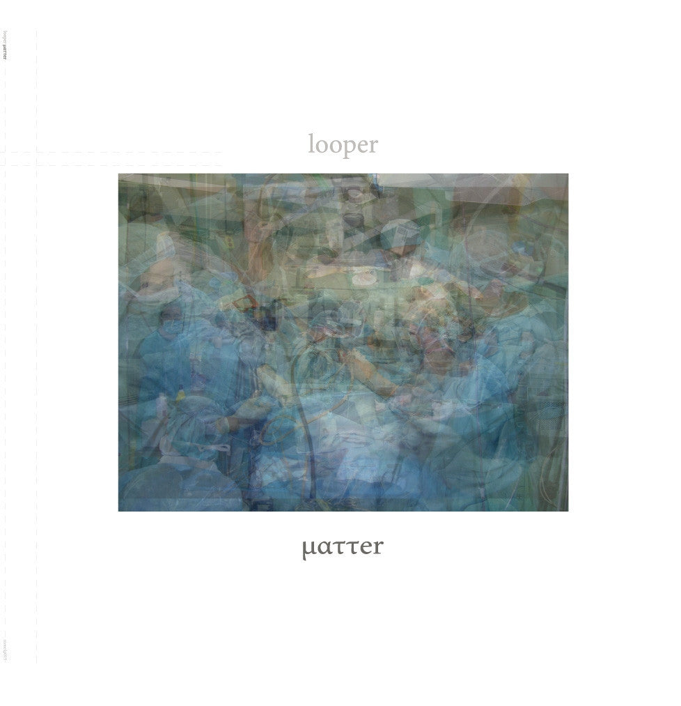 Looper 'Matter' - Cargo Records UK
