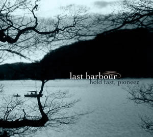 Last Harbour 'Hold fast, pioneer' - Cargo Records UK