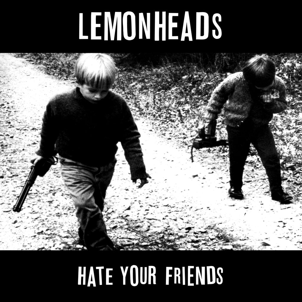 Lemonheads 'Hate Your Friends (Deluxe)' - Cargo Records UK