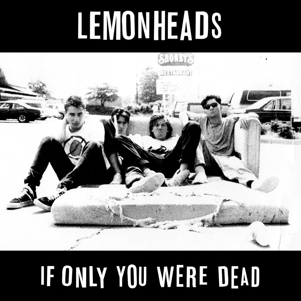 The Lemonheads 'If Only You Were Dead' - Cargo Records UK