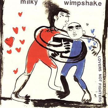 Milky Wimpshake 'Lovers Not Fighters' - Cargo Records UK