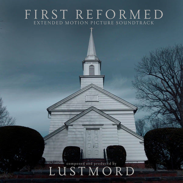 Lustmord 'First Reformed'