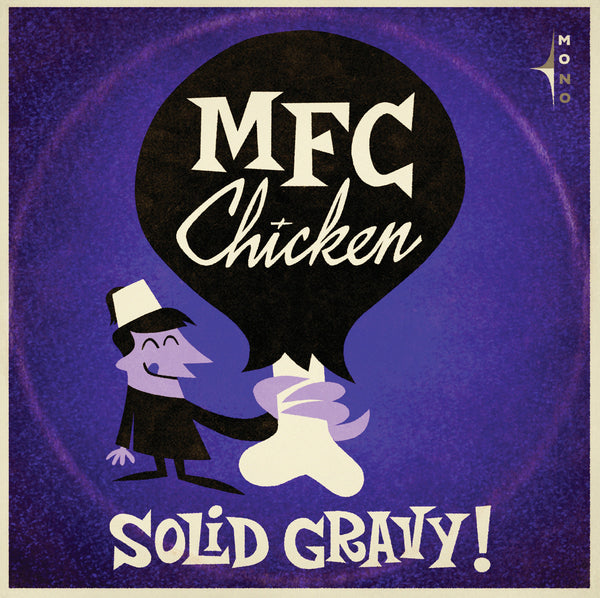 MFC Chicken 'Solid Gravy' - Cargo Records UK