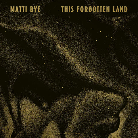 Matti Bye 'This Forgotten Land' Vinyl LP