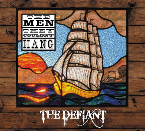 The Men They Couldn't Hang 'The Defiant' - Cargo Records UK