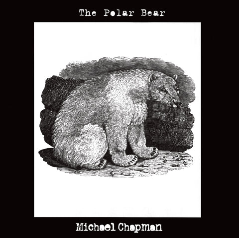 Michael Chapman 'The Polar Bear' - Cargo Records UK