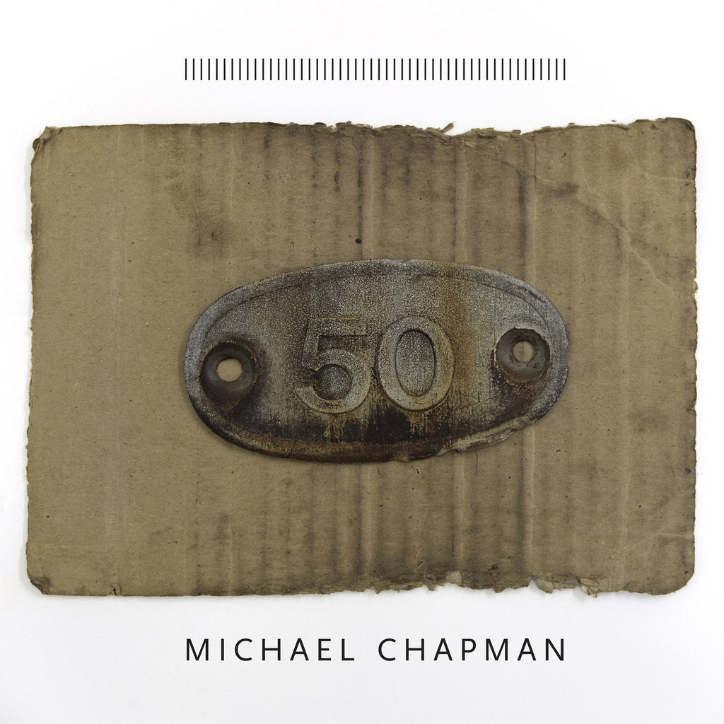 Michael Chapman '50' - Cargo Records UK