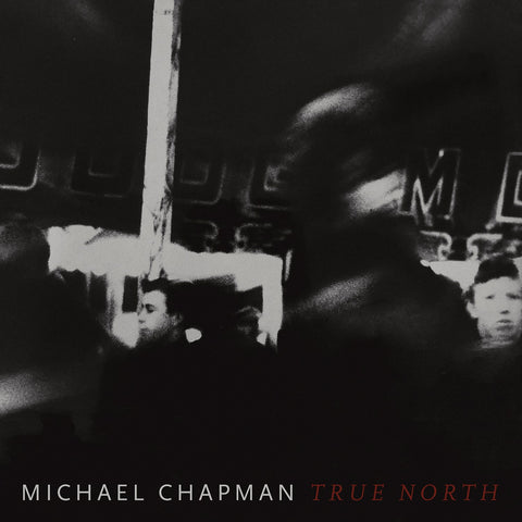 Michael Chapman 'True North'