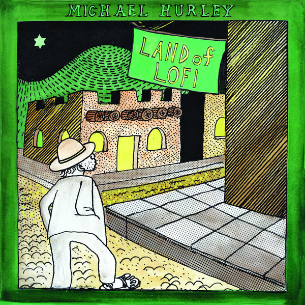 Michael Hurley 'Land Of Lofi' - Cargo Records UK