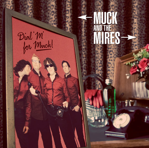 Muck & The Mires 'Dial M For Muck' - Cargo Records UK