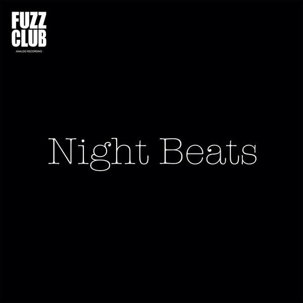 Night Beats 'Fuzz Club Session' PRE-ORDER - Cargo Records UK