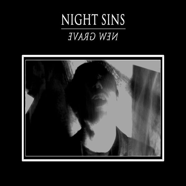 Night Sins 'New Grave' - Cargo Records UK
