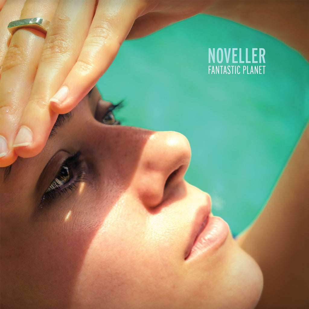 Noveller 'Fantastic Planet' - Cargo Records UK
