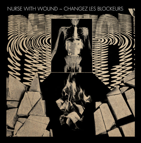 Nurse With Wound Plays The New Blockaders ‎'NWW Play Changez Les Blockeurs'