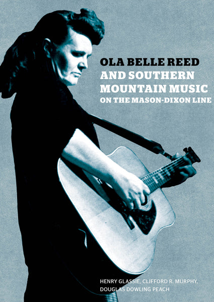 Various Artists 'Ola Belle Reed and Southern Mountain Music on the Mason-Dixon Line' - Cargo Records UK
