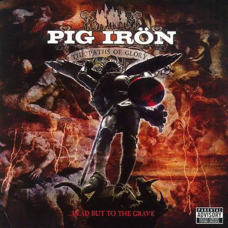 Pig Iron 'The Paths of Glory... Leads But to the Grave' - Cargo Records UK