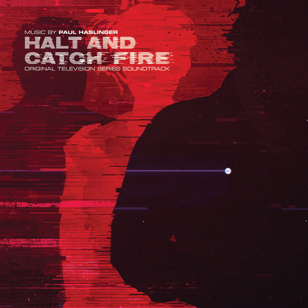 Paul Haslinger 'Halt & Catch Fire Original Soundtrack' PRE-ORDER - Cargo Records UK