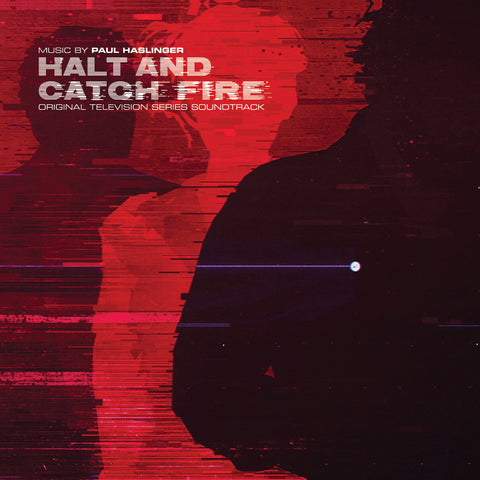 Paul Haslinger 'Halt & Catch Fire Original Soundtrack' PRE-ORDER