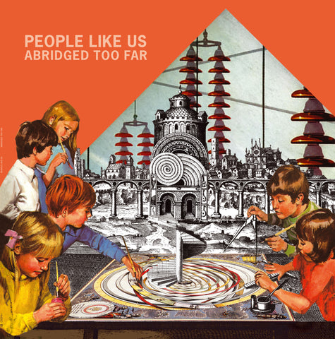 People Like Us 'Abridged Too Far' - Cargo Records UK