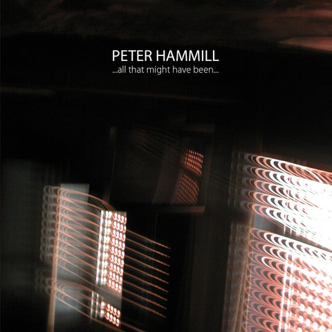 Peter Hammill '...All That Might Have Been...Signed by Peter Hammill' - Cargo Records UK - 1