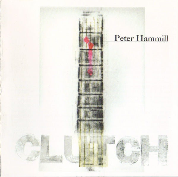 Peter Hammill 'Clutch' - Cargo Records UK