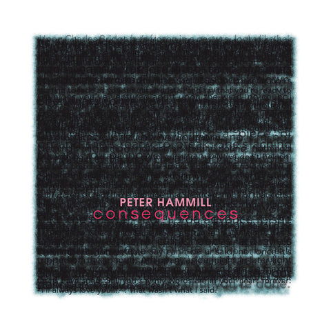 Peter Hammill 'Consequences' - Cargo Records UK