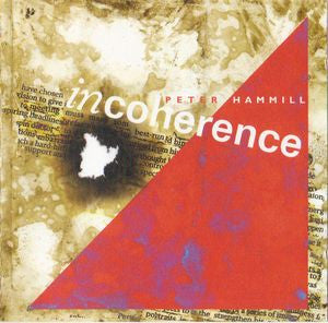 Peter Hammill 'Incoherence' - Cargo Records UK