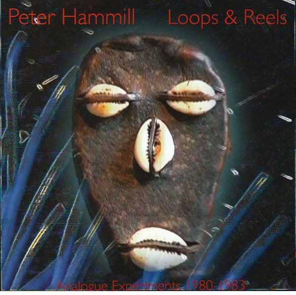 Peter Hammill 'loops and Reels' - Cargo Records UK