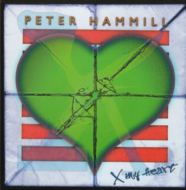 Peter Hammill 'X My Heart' - Cargo Records UK