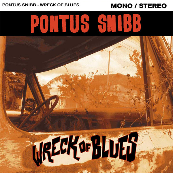 Pontus Snibb 'Wreck Of Blues' - Cargo Records UK