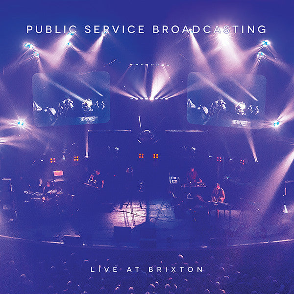 Public Service Broadcasting 'Live At Brixton' - Cargo Records UK