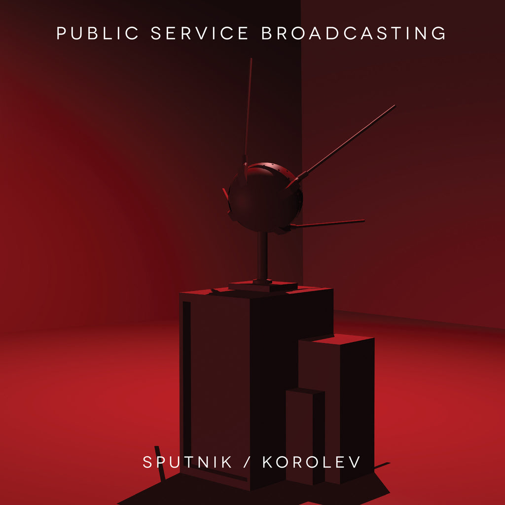 Public Service Broadcasting 'Sputnik / Korolev' - Cargo Records UK
