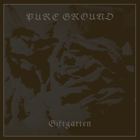 PURE GROUND 'Giftgarten' - Cargo Records UK
