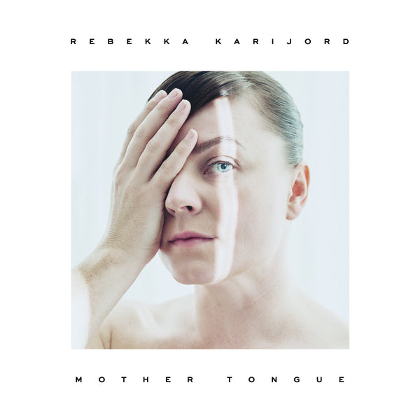Rebekka Karijord 'Mother Tongue' PRE-ORDER - Cargo Records UK
