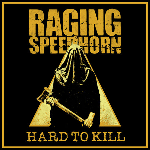 Raging Speedhorn 'Hard To Kill' PRE-ORDER