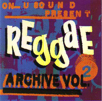 Various Artists 'On-U Sound Present Reggae Archive Vol. 2' - Cargo Records UK