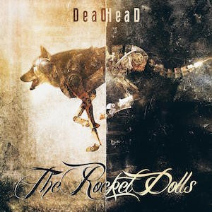 The Rocket Dolls 'DeadHead' PRE-ORDER - Cargo Records UK