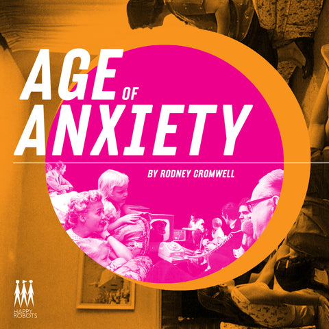 Rodney Cromwell 'Age Of Anxiety' - Cargo Records UK