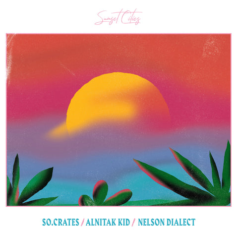 SO.Crates, Nelson Dialect, Alnitak Kid 'Sunset Cities' Vinyl LP PRE-ORDER