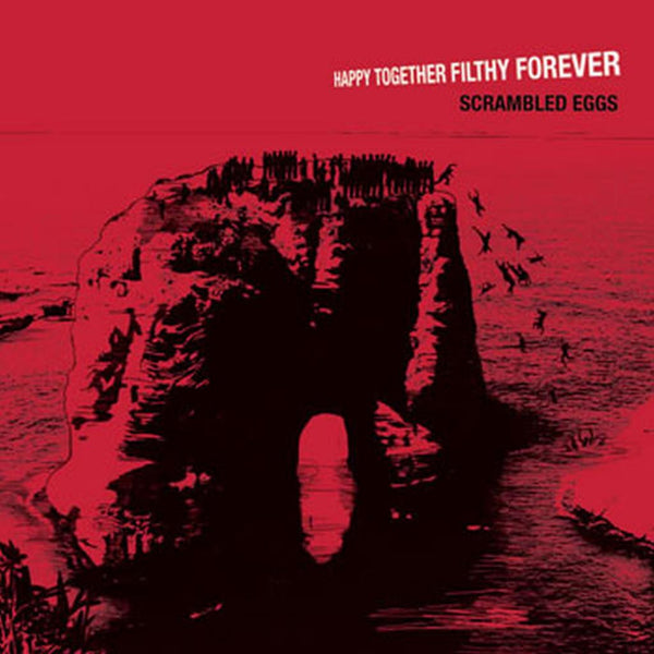 Scrambled Eggs 'Happy Together, Filthy Forever' - Cargo Records UK