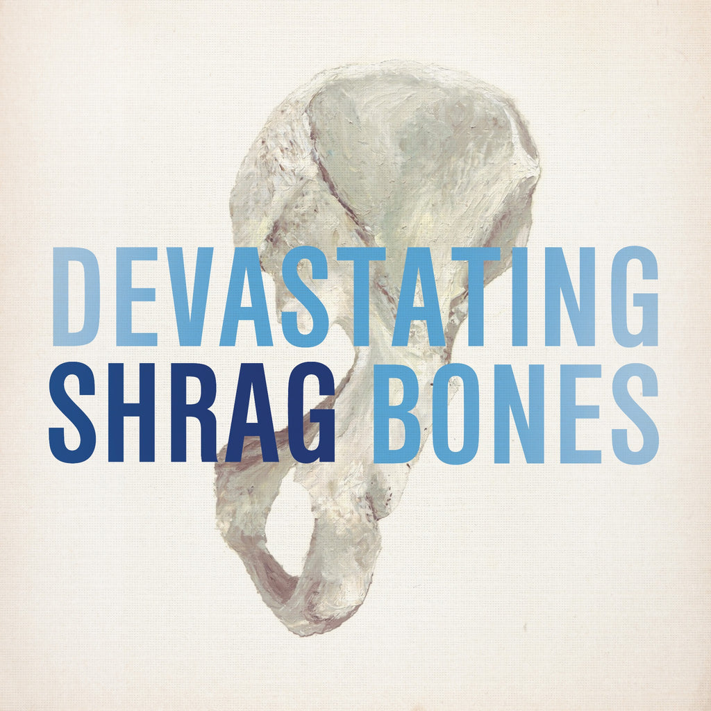 Shrag 'Devastating Bones' - Cargo Records UK