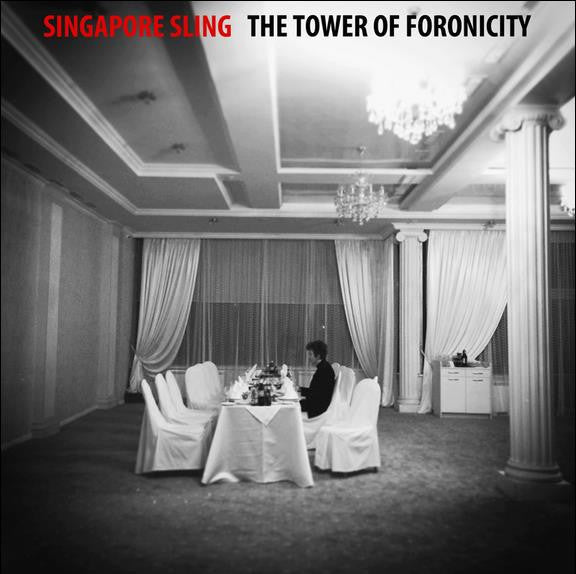 Singapore Sling 'The Tower Of Foronicity' - Cargo Records UK