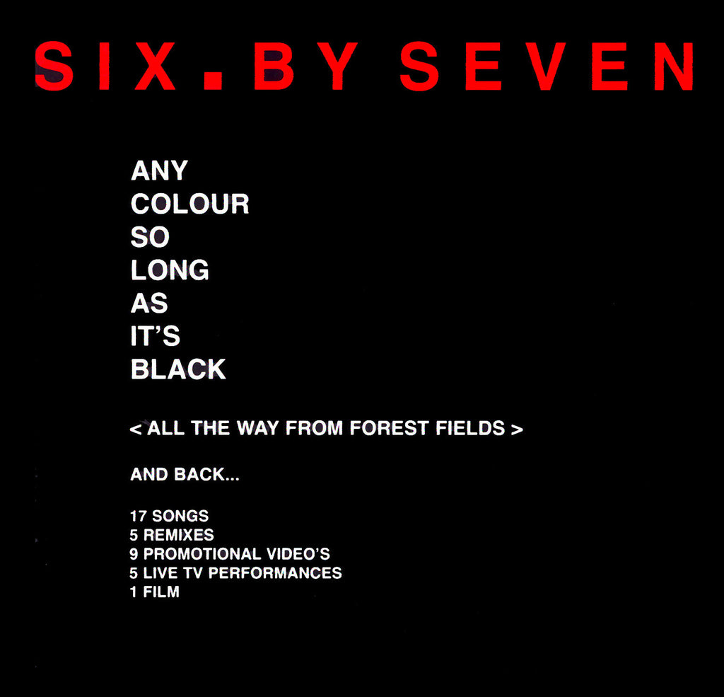 Six By Seven 'Any Colour So Long As It's Black - All The Way From Forest Fields And Back...' - Cargo Records UK
