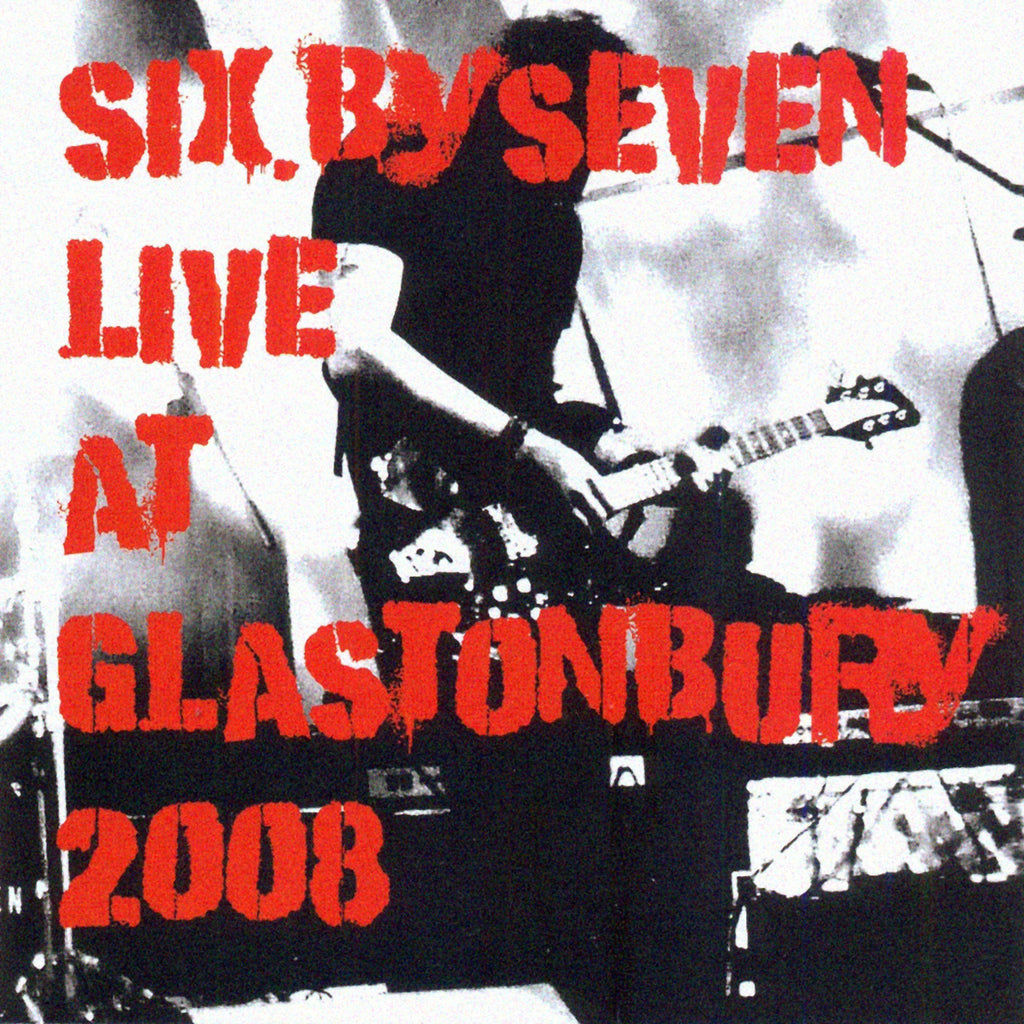 Six By Seven 'Live At Glastonbury 2008' - Cargo Records UK