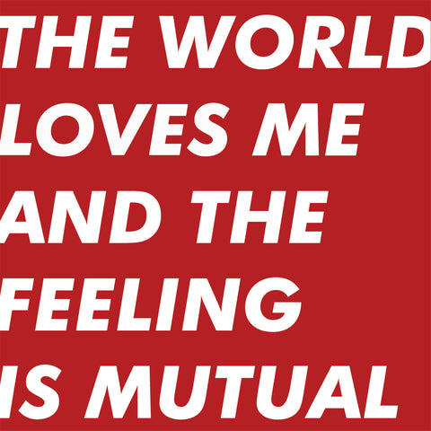 Six by Seven 'The World Loves Me And The Feeling Is Mutual' Vinyl LP PRE-ORDER