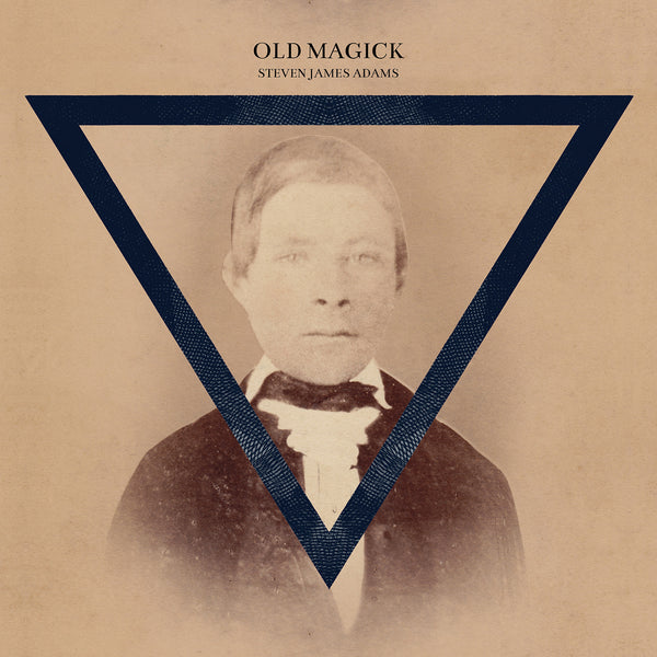 Steven James Adams 'Old Magick' - Cargo Records UK