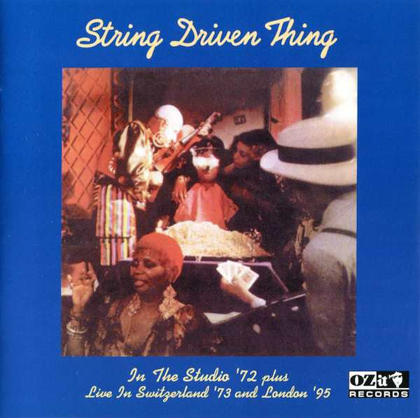 String Driven Thing ‎'Studio '72 Plus Live In Switzerland '73 And London '95' - Cargo Records UK